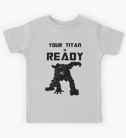 TITANFALL 2 - YOUR TITAN IS READY Kids Tee