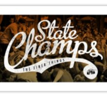 State Champs - Finer Things Sticker Sticker