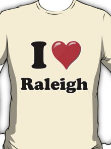 I Love Raleigh T-Shirt