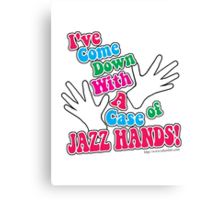 A Case of Jazz Hands Canvas Print