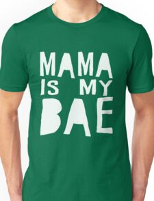 Mama Is My Bae T-Shirt. Funny Mother Unisex T-Shirt