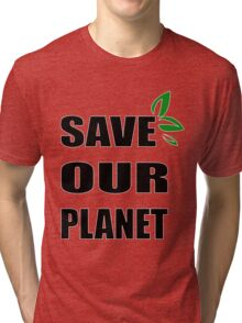 Save OUR Planet Tri-blend T-Shirt