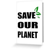 Save OUR Planet Greeting Card