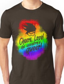 Cheers, Love! The Cavalry's Queer! Unisex T-Shirt