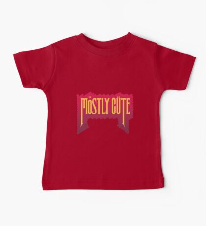 Mostly Cute by lilterra.com Baby Tee
