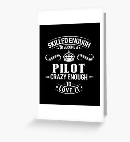 Skilled Enough To Become A Pilot Greeting Card