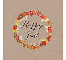 Happy Fall Photographic Print