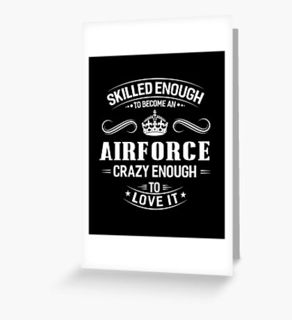 Skilled Enough To Become An Airforce Greeting Card