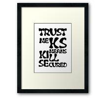 KS Means Kill Secured Black Text Framed Print
