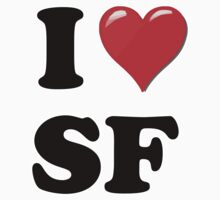 I Love SF by ColaBoy