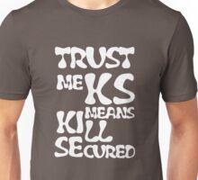 KS Means Kill Secured White Text Unisex T-Shirt