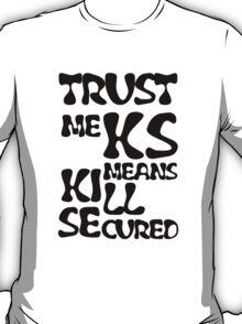 KS Means Kill Secured Black Text T-Shirt