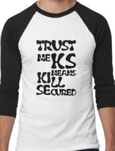 KS Means Kill Secured Black Text Men's Baseball ¾ T-Shirt