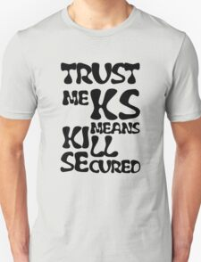 KS Means Kill Secured Black Text Unisex T-Shirt