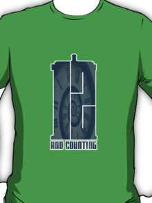 12 and counting... T-Shirt