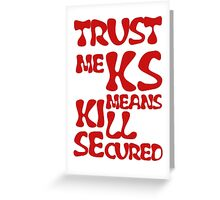 KS Means Kill Secured Red Text Greeting Card