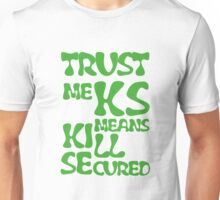 KS Means Kill Secured Green Text Unisex T-Shirt