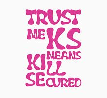 KS Means Kill Secured Pink Text Unisex T-Shirt