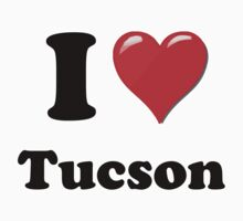I Love Tucson by ColaBoy