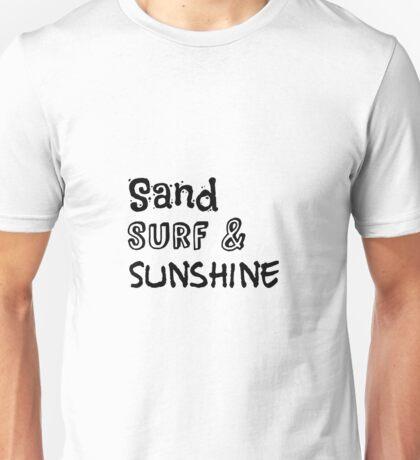 Sand, surf, and sunshine!! Unisex T-Shirt