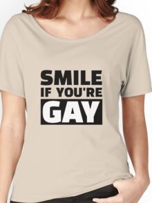 SMILE IF YOU'RE GAY Women's Relaxed Fit T-Shirt