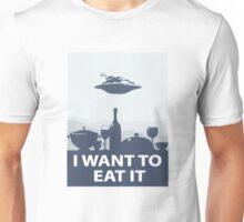 I WANT TO EAT IT Unisex T-Shirt