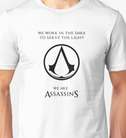 we are assassins Unisex T-Shirt