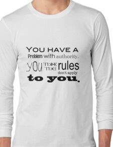 Rules Don't Apply to You Long Sleeve T-Shirt