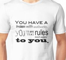 Rules Don't Apply to You Unisex T-Shirt