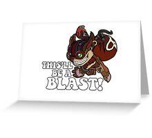 This'll Be A Blast! Greeting Card