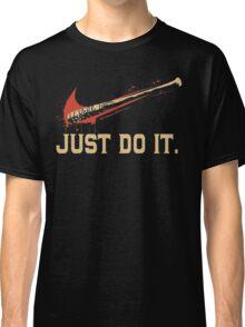 Just Do It Shirt Classic T-Shirt
