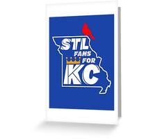 St Louis Fans for Kansas City Greeting Card