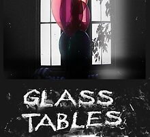 Glass Tables by ImRighteous