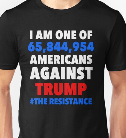 I am one of 65, 844, 954 Americans Against Trump Unisex T-Shirt