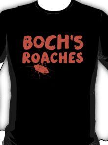 Boch's Roaches T-Shirt