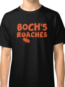 Boch's Roaches Classic T-Shirt