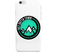 Get Outta Town iPhone Case/Skin