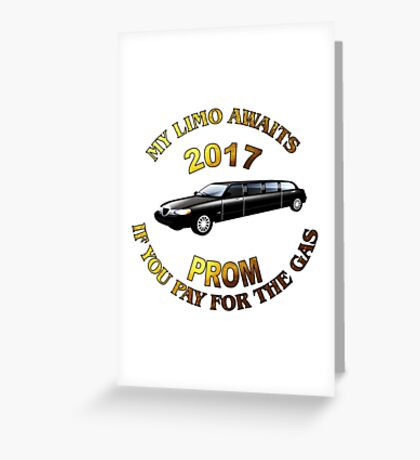 Class Of 2017 Prom My Limo Awaits Greeting Card