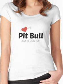 I love my Pit Bull and he loves me! Women's Fitted Scoop T-Shirt