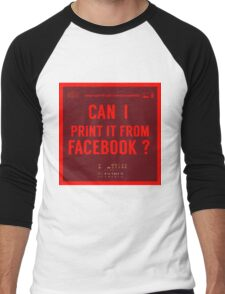 What NOT to Say to a Photographer  - i can print it from facebook ? Men's Baseball ¾ T-Shirt