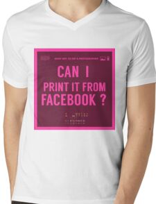What NOT to Say to a Photographer  - i can print it from facebook ? Mens V-Neck T-Shirt