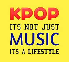 KPOP IS A LIFESTYLE - YELLOW by Kpop Love