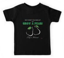 Grow a Pear! ver. 2  Kids Tee