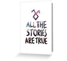 All the stories are true (watercolor) Greeting Card