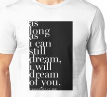 "The Mortal Instruments: ""As long as I can still dream"" Unisex T-Shirt"