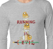 Running is Evil Long Sleeve T-Shirt