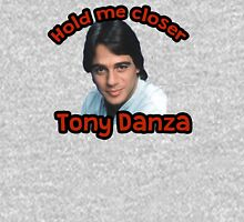 Hold me closer Tony Danza Unisex T-Shirt