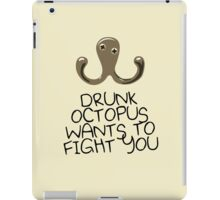 Drunk Octopus Wants To Fight You iPad Case/Skin