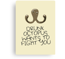 Drunk Octopus Wants To Fight You Canvas Print