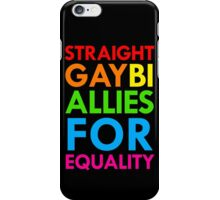 Straight, Gay, Bi - Allies For Equality iPhone Case/Skin